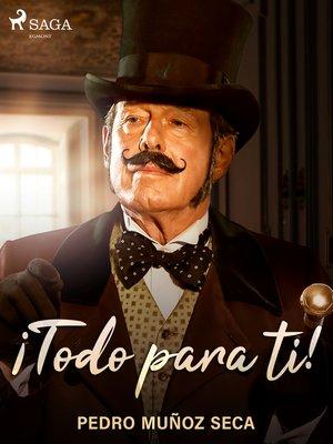 cover image of ¡Todo para ti!