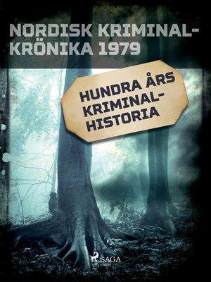 cover image of Hundra års kriminalhistoria