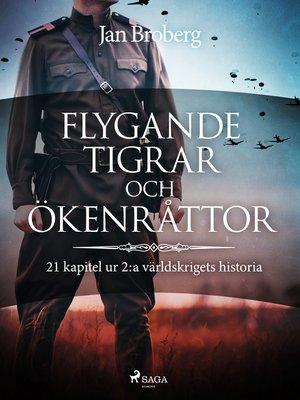 cover image of Flygande tigrar och ökenråttor