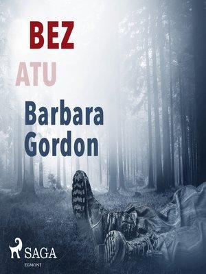 cover image of Bez atu