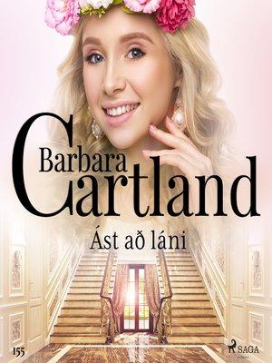 cover image of Ást að láni (Hin eilífa sería Barböru Cartland 3)