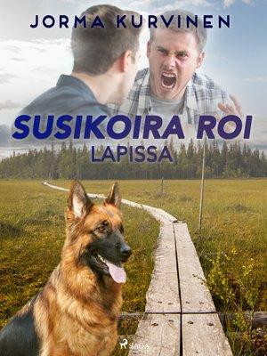 cover image of Susikoira Roi Lapissa