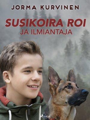 cover image of Susikoira Roi ja ilmiantaja