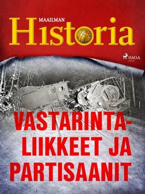 cover image of Vastarintaliikkeet ja partisaanit