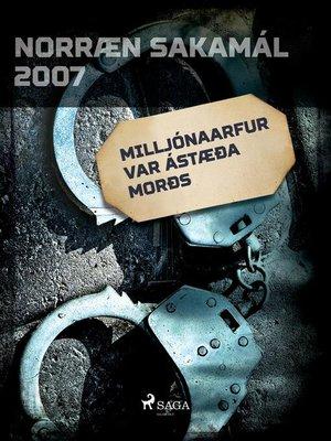 cover image of Milljónaarfur var ástæða morðs