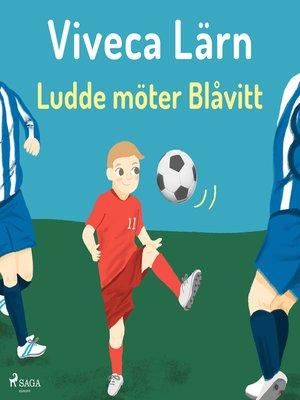 cover image of Ludde möter blåvitt
