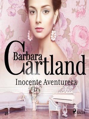 cover image of Inocente Aventurera (La Colección Eterna de Barbara Cartland 40)