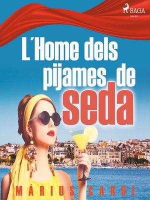cover image of L´home dels pijames de seda