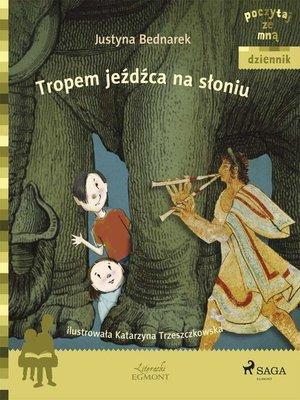 cover image of Tropem jeźdźca na słoniu