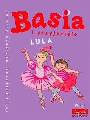 cover image of Basia i przyjaciele--Lula