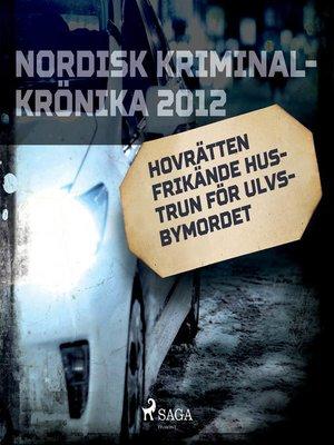 cover image of Hovrätten frikände hustrun för Ulvsbymordet