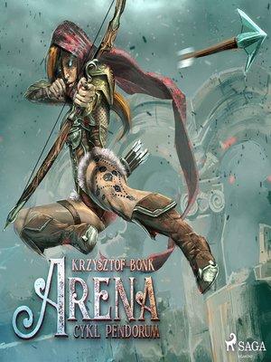 cover image of Cykl Pendorum. Część I. Arena