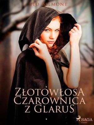 cover image of Złotowłosa czarownica z Glarus