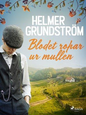cover image of Blodet ropar ur mullen