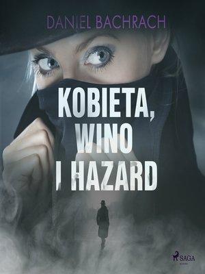 cover image of Kobieta, wino i hazard