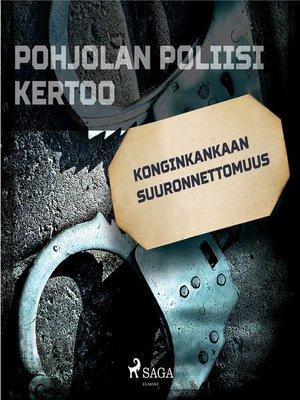 cover image of Konginkankaan suuronnettomuus