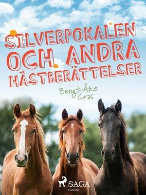cover image of Silverpokalen och andra hästberättelser