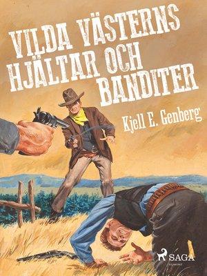 cover image of Vilda västerns hjältar och banditer