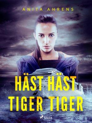 cover image of Häst häst tiger tiger