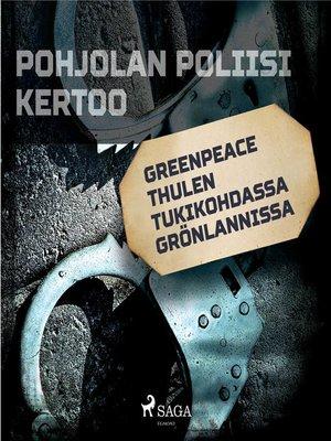 cover image of Greenpeace Thulen tukikohdassa Grönlannissa