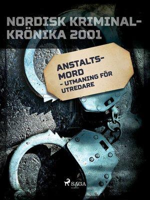 cover image of Anstaltsmord--utmaning för utredare