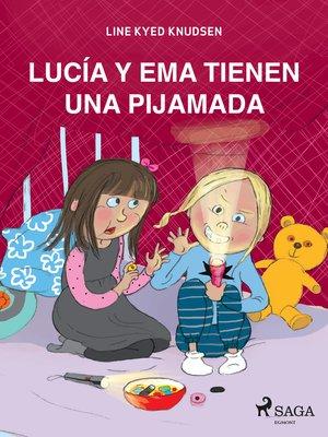 cover image of Lucía y Ema tienen una pijamada