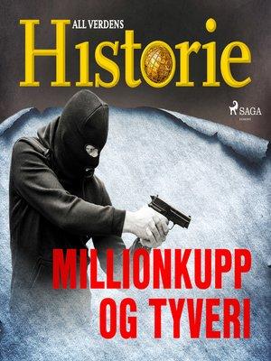 cover image of Millionkupp og tyveri
