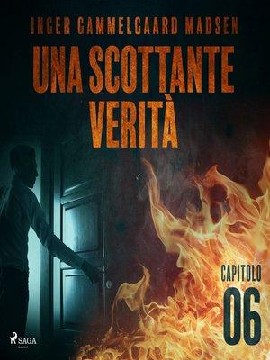 cover image of Una scottante verità--Capitolo 6