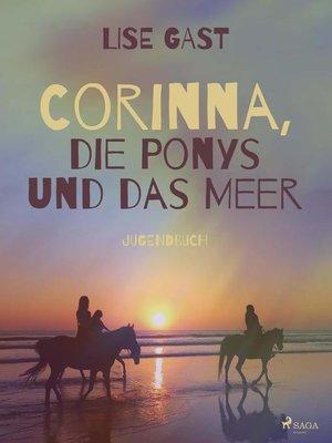 cover image of Corinna, die Ponys und das Meer
