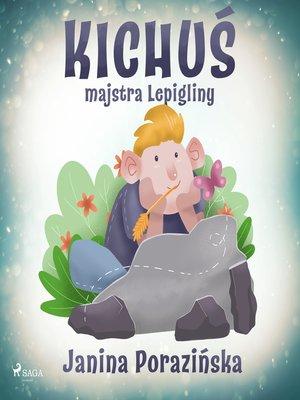 cover image of Kichuś majstra Lepigliny