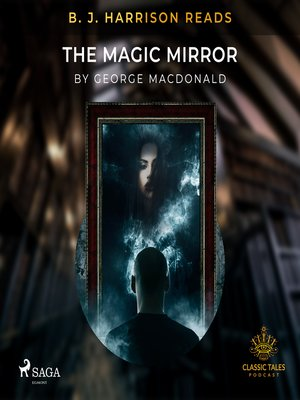 cover image of B. J. Harrison Reads the Magic Mirror