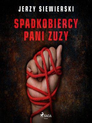 cover image of Spadkobiercy pani Zuzy