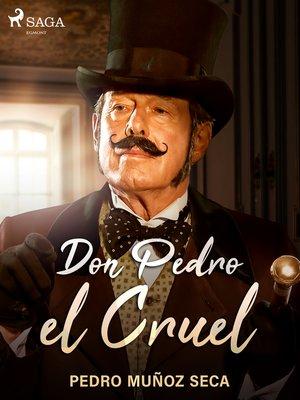cover image of Don Pedro el Cruel