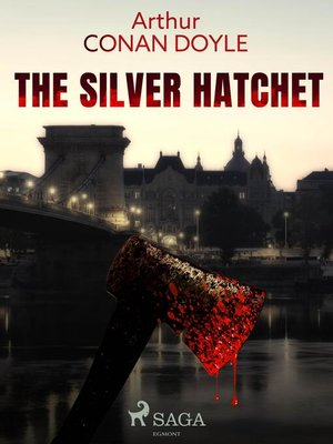 cover image of The Silver Hatchet