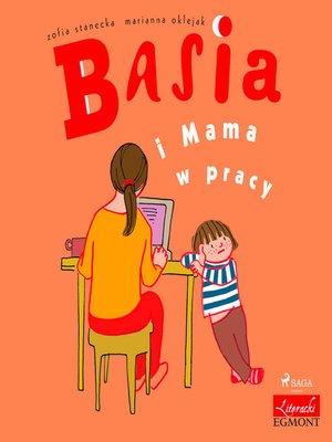 cover image of Basia i Mama w pracy