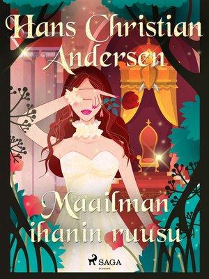 cover image of Maailman ihanin ruusu