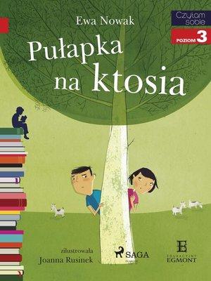 cover image of Pułapka na ktosia