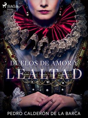 cover image of Duelos de amor y lealtad