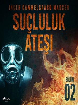 cover image of Suçluluk Ateşi--Bölüm 2
