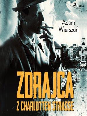 cover image of Zdrajca z Charlotten Strasse