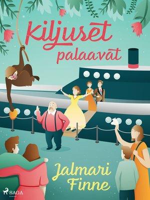 cover image of Kiljuset palaavat