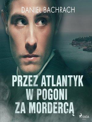 cover image of Przez Atlantyk w pogoni za mordercą