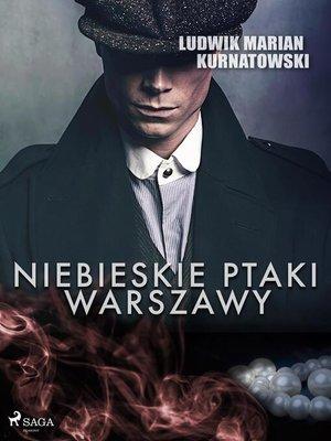 cover image of Niebieskie Ptaki Warszawy