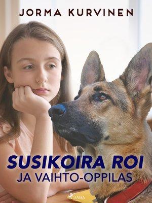 cover image of Susikoira Roi ja vaihto-oppilas