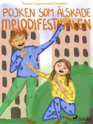 cover image of Pojken som älskade melodifestivalen