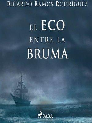 cover image of El eco entre la bruma