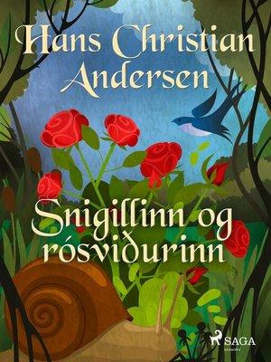 cover image of Snigillinn og rósviðurinn