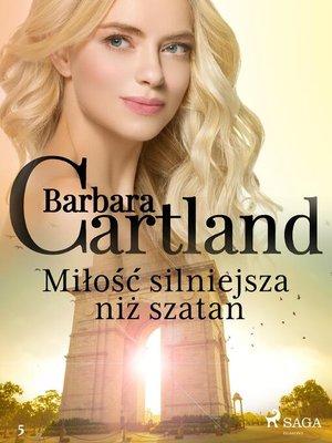 cover image of Miłość silniejsza niż szatan--Ponadczasowe historie miłosne Barbary Cartland