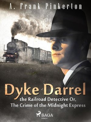 cover image of Dyke Darrel the Railroad Detective Or, the Crime of the Midnight Express
