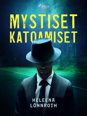 cover image of Mystiset katoamiset